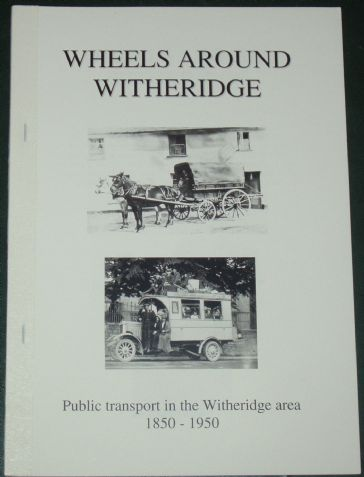 Wheels Around Witheridge - Public Transport in the Witheridge Area 1850-1950, by Roger Grimley